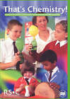 That's Chemistry!: A Resource for Primary School Teachers about Materials and Their Properties by Royal Society of Chemistry (Paperback, 2000)