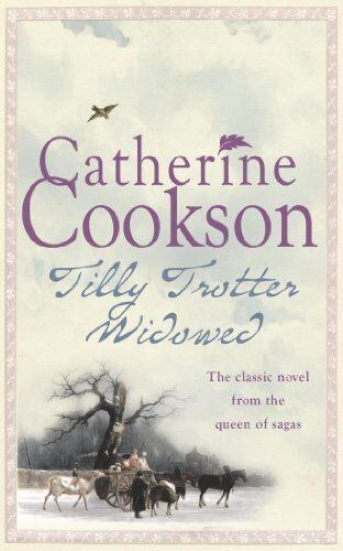 Tilly Trotter Widowed By Catherine Cookson. 9780755334865