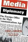 Media Diplomacy: The Foreign Office in the Mass Communications Age by Yoel Cohen (Paperback, 1986)