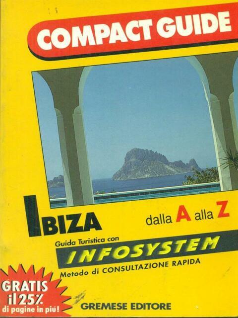IBIZA E FORMENTERA DALLA A ALLA Z  RHOMBUS GREMESE EDITORE 1992 COMPACT GUIDE