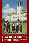 They Built for the Future: A Chronicle of Makerere University College 1922-1962 by Margaret MacPherson (Paperback, 2009)