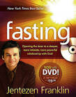 Fasting: Opening the Door to a Deeper, More Intimate, More Powerful Relationship with God by Jentezen Franklin (Mixed media product, 2011)