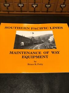 Southern-Pacific-Lines-Maintenance-Of-Way-Equipment-By-Bruce-R-Petty-NEW