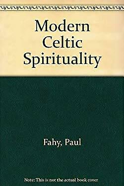 Modern Celtic Spirituality by Fahy, Paul
