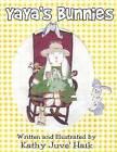 Yaya's Bunnies by Kathy Juve' Haik (Paperback / softback, 2009)