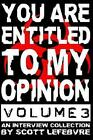 You Are Entitled to My Opinion - Volume 3 by Scott Lefebvre Paperback