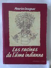 LES RACINES DE L'AME INDIENNE 1984 MAURICE COCAGNAC INDE