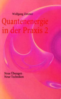 1 von 1 - Quantenenergie in der Praxis 2 von Wolfgang Zimmer (2010, Taschenbuch)