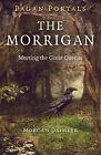Pagan Portals - The Morrigan: Meeting the Great Queens by Morgan Daimler (Paperback, 2014)