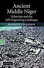 Ancient Middle Niger: Urbanism and the Self-organizing Landscape by Roderick J. McIntosh (Hardback, 2005)