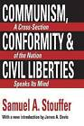 Communism, Conformity and Liberties by Samuel A. Stouffer (Paperback, 1992)
