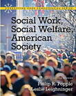 Social Work, Social Welfare and American Society by Leslie Leighninger, Philip R. Popple (Paperback, 2010)