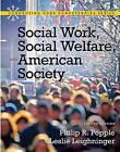Social Work, Social Welfare and American Society by Leslie Leighninger, Philip R. Popple (Paperback, 2010)