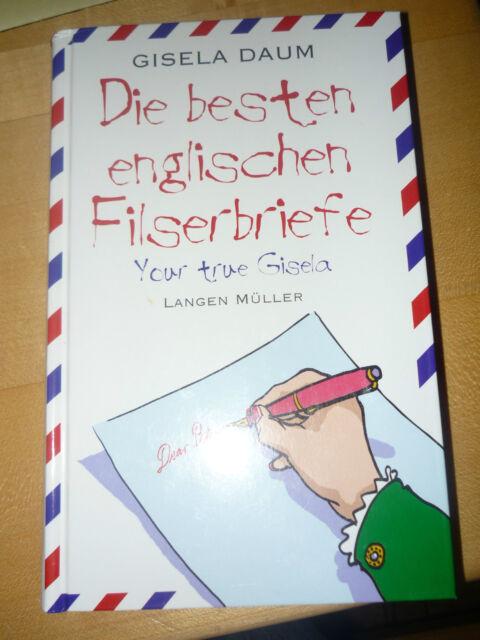 Gisela Daum ~ Die besten englischen Filserbriefe. Your true Gisela 9783784427775