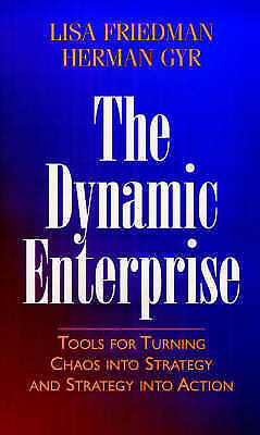 1 of 1 - The Dynamic Enterprise: Tools for Turning Chaos into Strategy and Strategy into