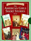 The American Girls Short Stories: The American Girls Short Stories : Felicity's Dancing Shoes; Again, Josefina!; Kirsten and the New Girl; Addy's Little Brother; Samantha Saves the Wedding; Molly and the Movie Star Set 2 by Valerie Tripp (2000, Hardcover)