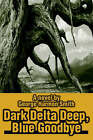Dark Delta Deep, Blue Goodbye by George Harmon Smith (Hardback, 2002)