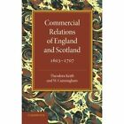 Commercial Relations of England and Scotland 1603-1707 by Theodora Keith (Paperback, 2013)