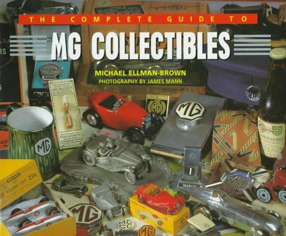 The Complete Guide To : MG Collectibles, Ellman-Brown, Mike, Excellent Book