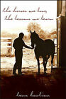 The Horses We Love, the Lessons We Learn by Tena Bastian (Paperback, 2007)