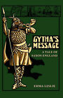 Gytha's Message: A Tale of Saxon England by Emma Leslie (Hardback, 2007)