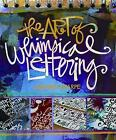 The Art of Whimsical Lettering by Joanne Sharpe (Paperback, 2014)