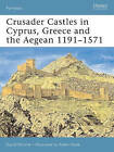 Crusader Castles in Cyprus, Greece and the Aegean 1191-1571 by David Nicolle (Paperback, 2007)