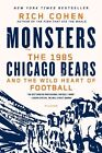 Monsters: The 1985 Chicago Bears an by Rich Cohen (Paperback / softback, 2014)
