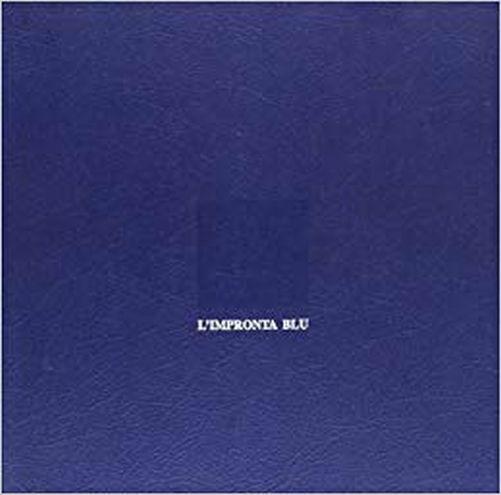 L' Impronta Blu 1957 - 1987,Battino, Freddy  ,Libri Scheiwiller,1987