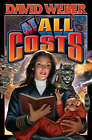 At All Costs by David Weber (Book, 2005)