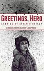 Greetings, Hero by Aiden O'Reilly (Paperback, 2014)