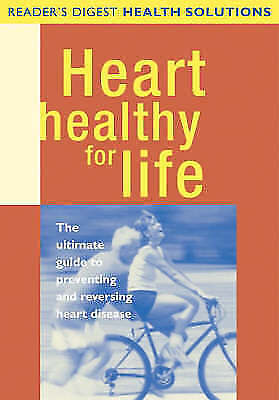 Reader's Digest, Heart Healthy for Life: The Ultimate Guide to Preventing and Re