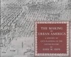 The Making of Urban America: A History of City Planning in the United States by John W. Reps (Paperback, 1992)