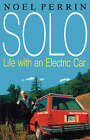 Solo: Life with an Electric Car by Noel Perrin (Paperback / softback, 1992)