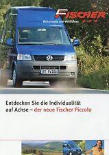 Prospekt 2003 Fischer Piccolo VW T5 Wohnmobil Reisemobil motorhome camping-car