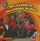 We Celebrate Halloween in Fall by Rebecca Felix (Hardback, 2013)