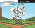 All the Places to Go . . . How Will You Know?: God Has Placed Before You an Open Door. What Will You Do? by Tyndale House Publishers (CD-Audio, 2015)