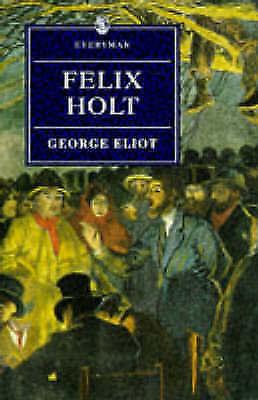 """AS NEW"" Felix Holt (Everyman Paperback Classics), Eliot, George, Book"