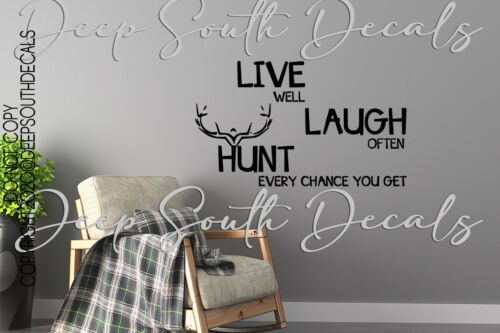 Live Well Laugh Often Hunt Every Chance Hunting Man Cave Wall Decal Quote Decor