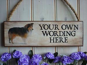 HANDMADE-DOG-SIGN-SHETLAND-SHEEPDOG-GIFT-OWN-NAME-OWN-WORDING-GARDEN-SIGN-PLAQUE