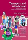 Teenagers and Attachment: Helping Adolescents Engage with Life and Learning by Karl Heinz Brisch, Louise Michelle Bomber, Dan Hughes (Paperback, 2009)