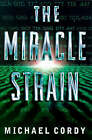 The Miracle Strain by Michael Cordy (Hardback, 1997)