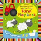 Baby's Very First Touchy-Feely Farm Play Book von Fiona Watt (2014, Gebundene Ausgabe)