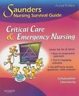 Saunders Nursing Survival Guide: Critical Care and Emergency Nursing by Lori Schumacher and Cynthia C. Chernecky (2009, Paperback)
