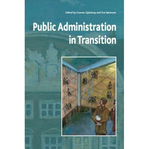 Public Administration in Transition: Theory - Practice  - Paperback NEW Gunnar G