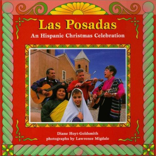 Las Posadas : A Mexican-American Christmas Celebration by Diane Hoyt-Goldsmith