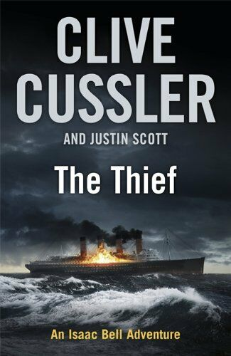 The Thief: Isaac Bell #5,Clive Cussler
