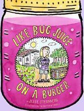 Like Bug Juice on a Burger by Julie Sternberg (2013, Hardcover)