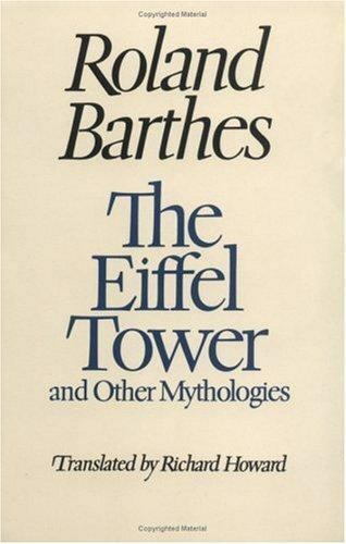 The Eiffel Tower and Other Mythologies by Barthes, Roland