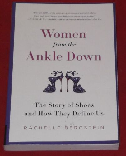 1 of 1 - WOMEN FROM THE ANKLE DOWN ~ Rachelle Bergstein ~ LIKE NEW ~ HOW SHOES DEFINE US